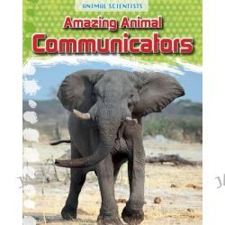 Amazing Animal Communicators, Fact Finders: Animal Scientists by Leon Gray, 9781474702164.