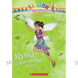 Alyssa the Star-Spotter Fairy, Rainbow Magic : The Superstar Fairies : Book 6 by Daisy Meadows, 9780545484817.