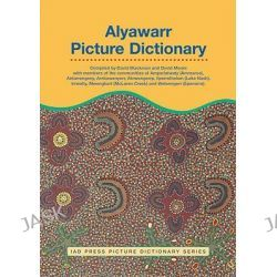 Alyawarr Picture Dictionary, Iad Press Picture Dictionary by David Campbell Moore, 9781864650686.