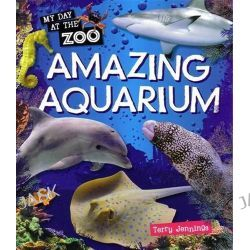Amazing Aquarium, My Day at the Zoo by Terry Jennings, 9781848354692.