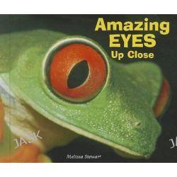 Amazing Eyes Up Close, Animal Bodies Up Close by Melissa Stewart, 9780766038899.
