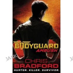 Ambush, Bodyguard Series : Book 3 by Chris Bradford, 9780141340074.