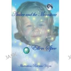Amber and the Moonstone by Ellen Spee, 9789462170612.
