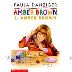 Amber Brown #8, I, Amber Brown: I, Amber Brown by Paula Danziger, 9780439071697.