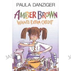 Amber Brown Wants Extra Credit, Amber Brown by Paula Danziger, 9780606000116.