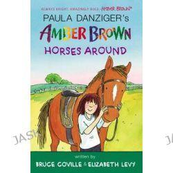 Amber Brown Horses Around, Amber Brown by Paula Danziger, 9780147515520.