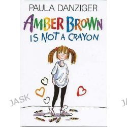 Amber Brown Is Not a Crayon, Amber Brown by Paula Danziger, 9780399225093.