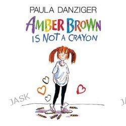 Amber Brown Is Not a Crayon, Amber Brown by Paula Danziger, 9781417796168.