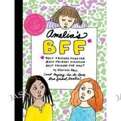 Amelia's Bff, Amelia by Marissa Moss, 9781442304062.