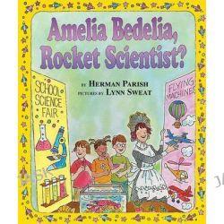 Amelia Bedelia, Rocket Scientist?, I Can Read Books: Level 2 by Herman Parish, 9780060518882.