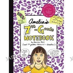 Amelia's 7th-Grade Notebook, Amelia's Notebook (Hardcover) by Marissa Moss, 9781416936619.
