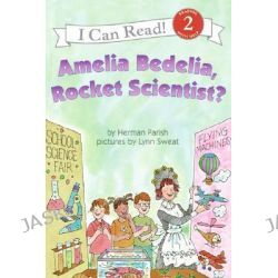 Amelia Bedelia, Rocket Scientist?, I Can Read Books: Level 2 (Library) by Herman Parish, 9780060518899.