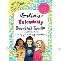 Amelia's Friendship Survival Guide, Amelia's Book of Notes & Note Passing; Amelia's Bff by Marissa Moss, 9781442483040.