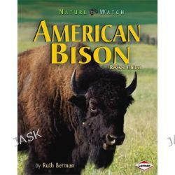 American Bison, Nature Watch (Lerner) by Dr Ruth Berman, 9780822575139.