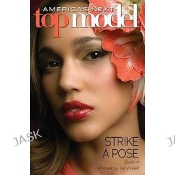 America's Next Top Model #4, Strike a Pose by Taryn Bell, 9780545163033.