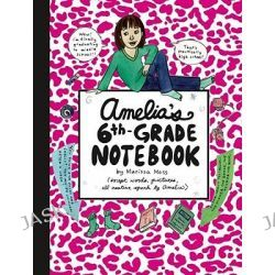 Amelia's Sixth-grade Notebook, Amelia's Notebook (Hardcover) by Marissa Moss, 9780689870408.