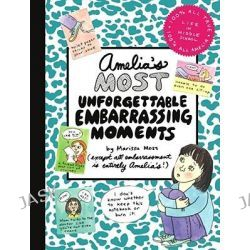 Amelia's Most Unforgettable Embarrassing Moments, Amelia's Notebook (Hardcover) by Marissa Moss, 9780689870415.