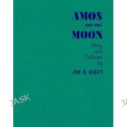 Amos and the Moon by Jan Balet, 9781623260521.