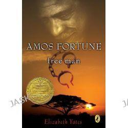 Amos Fortune, Free Man, Puffin Newbery Library by Elizabeth Yates, 9780140341584.