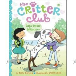Amy Meets Her Stepsister, Critter Club by Callie Barkley, 9781442482159.