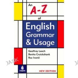 An A-Z of English Grammar & Usage, Grammar Reference by Geoffrey Leech, 9780582405745.