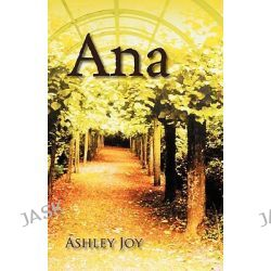Ana by Ashley Joy, 9781432760151.
