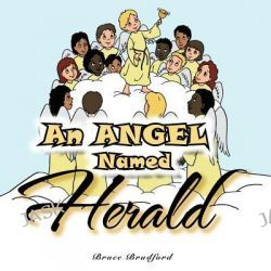 An Angel Named Herald by Bruce Bradford, 9781463404079.