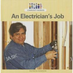 An Electrician's Job, Community Workers (Cavendish Square) by Patricia Dawson, 9781627129930.