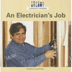 An Electrician's Job, Community Workers (Cavendish Square) by Patricia Dawson, 9781627129947.