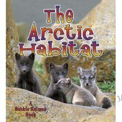 An Arctic Habitat, Introducing Habitats by Molly Aloian, 9780778729815.