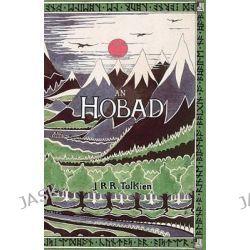An Hobad, No Anonn Agus Ar Ais Aris by J. R. R. Tolkien, 9781782010333.