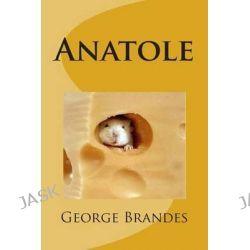 Anatole by MR George Brandes, 9781505894738.