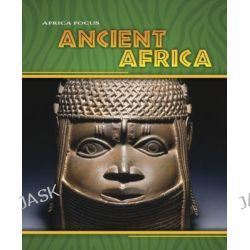 Ancient Africa, Africa Focus by Rob Bowden, 9781432924447.