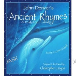 Ancient Rhymes, A Dolphin Lullaby by John Denver, 9781584690658.