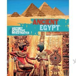 Ancient Egypt, The History Detective In by Rachel Minay, 9780750281799.