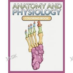 Anatomy and Physiology Coloring Book by Speedy Publishing LLC, 9781681459844.
