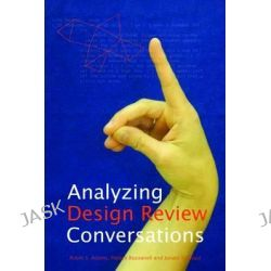 Analyzing Design Review Conversations, Design Thinking Research Symposium by Robin S. Adams, 9781557537232.