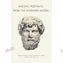 Ancient Portraits from the Athenian Agora, Excavations of the Athenian Agora Picture Book S. by Evelyn B. Harrison, 9780876616055.