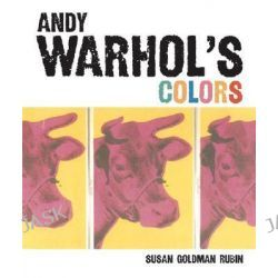 Andy Warhol's Colors by Susanna Rubin, 9780811857215.
