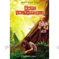 Andi Unstoppable, An Andi Boggs Novel by Amanda Flower, 9780310737667.