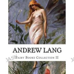 Andrew Lang, Fairy Books Collection II by Andrew Lang, 9781500544225.