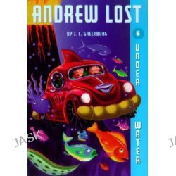 Andrew Lost Under Water, Andrew Lost (Paperback) by J. C. Greenburg, 9780375825231.