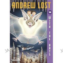 Andrew Lost with the Bats, Andrew Lost (Paperback) by J C Greenburg, 9780375835636.