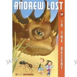 Andrew Lost in the Desert, Andrew Lost (Paperback) by J C Greenburg, 9780375846670.
