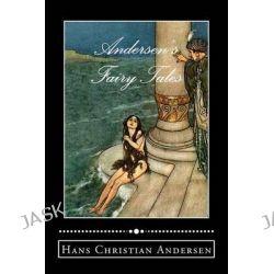 Andersen's Fairy Tales by Hans Christian Andersen, 9781480124585.