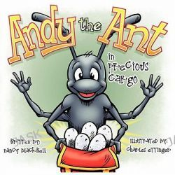 Andy the Ant in Precious Cargo by Nancy Blackwell, 9781937129033.
