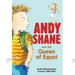 Andy Shane and the Queen of Egypt, Andy Shane by Jennifer Richard Jacobson, 9780763644048.