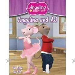 Angelina and AJ, Angelina Ballerina, 9781849586726.