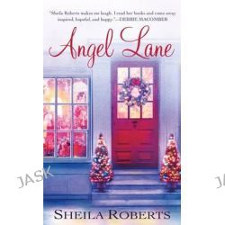 Angel Lane by Sheila Roberts, 9781250056658.