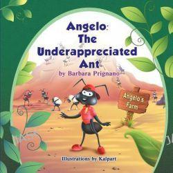 Angelo, The Underappreciated Ant by Barbara Prignano, 9781618971777.